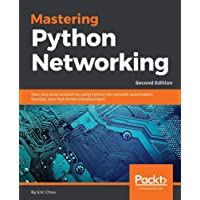Mastering Python Networking: Your one-stop solution to using Python for network automation, DevOps, and Test-Driven Development, 2nd Edition