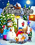 Little Christmas Town Coloring Book: A Christmas Coloring Book Featuring Cute, Fun, and Easy Festive Holiday…