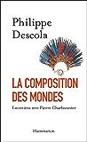 La Composition des mondes: Entretiens avec Pierre Charbonnier