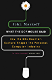 What the Dormouse Said: How the Sixties Counter culture Shaped the Personal Computer Industry