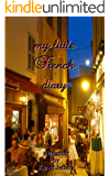 my little French diary: a memoir of my sojourn along the Côte d'Azur