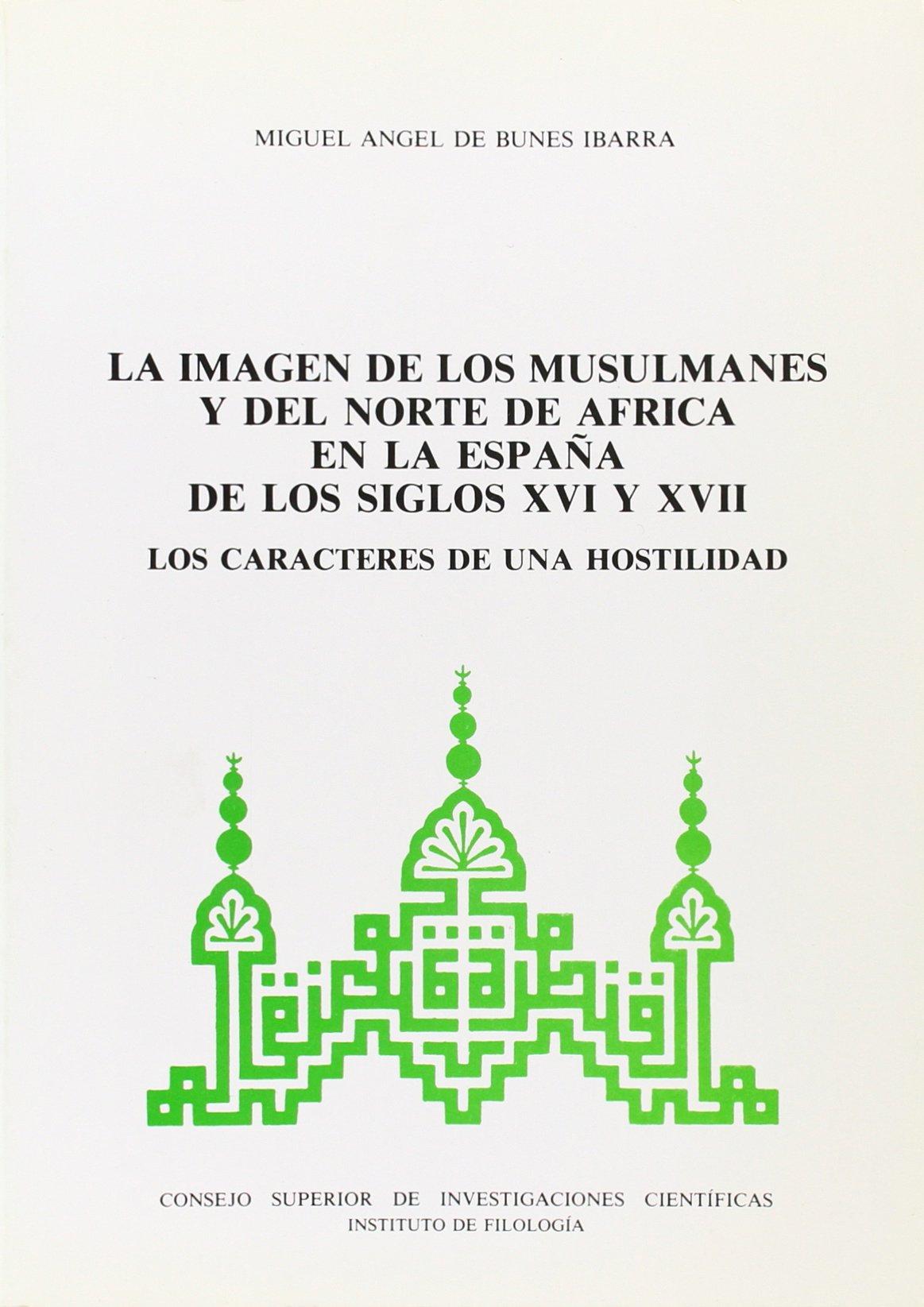 La imagen de los musulmanes y del norte de África en la España de ...