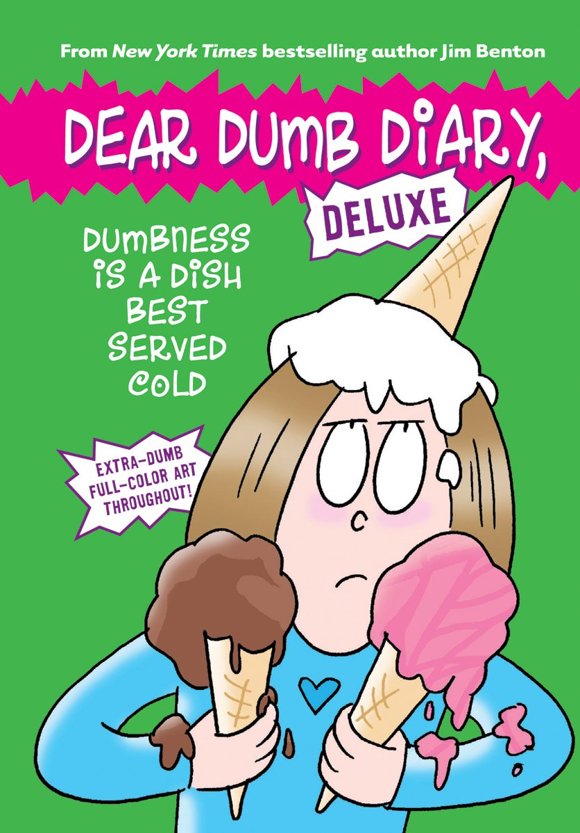 Dear Dumb Diary Deluxe Dumbness Is A Dish Best Served Cold Jim Benton 9780545932288 Books