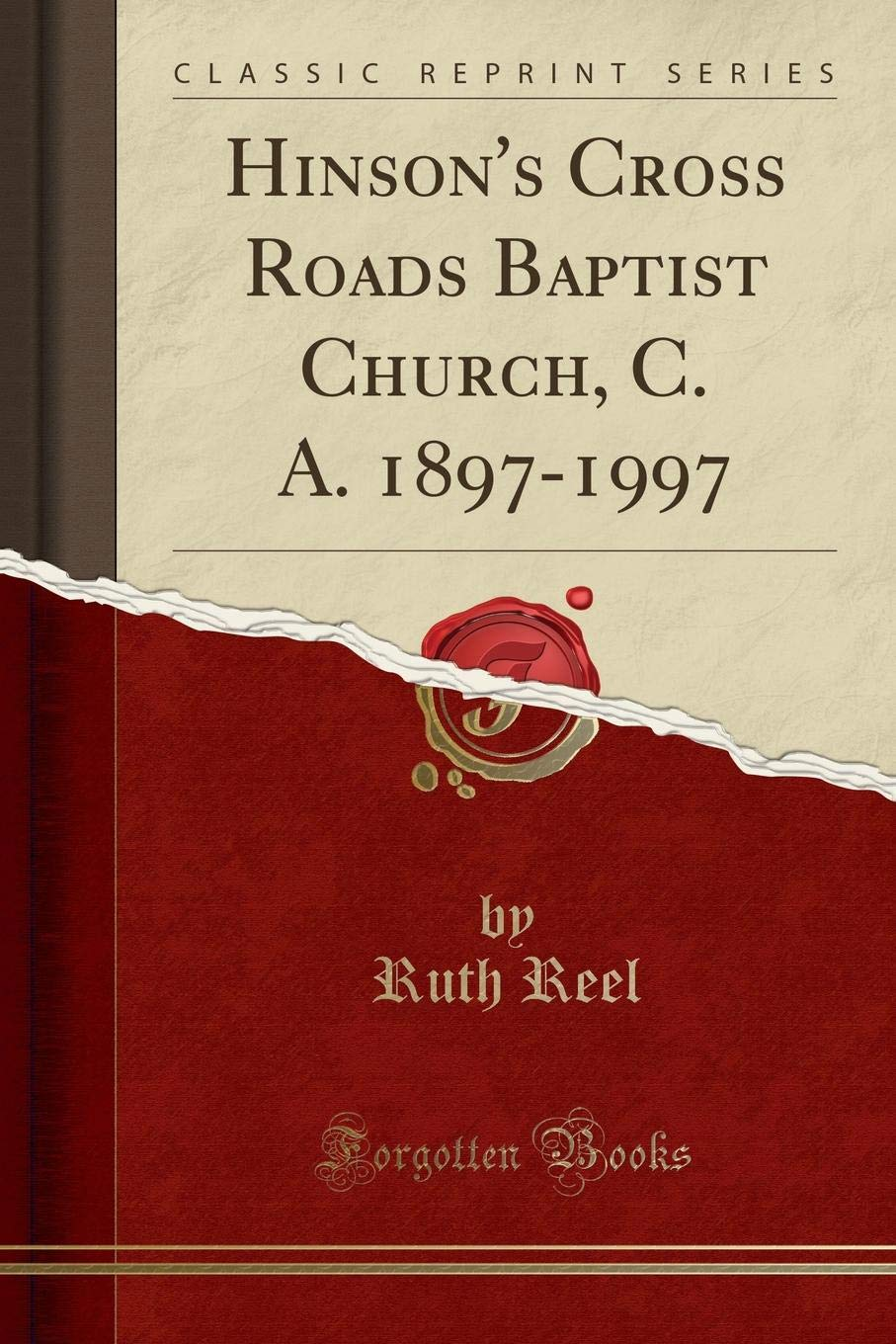 Download Hinson's Cross Roads Baptist Church, C. A. 1897-1997 (Classic Reprint) pdf epub