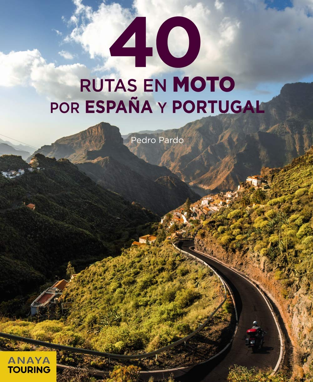 40 Rutas en moto por España y Portugal Guías Singulares: Amazon.es: Pardo Blanco, Pedro: Libros