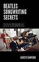 Beatles Songwriting Secrets Workbook: Use The