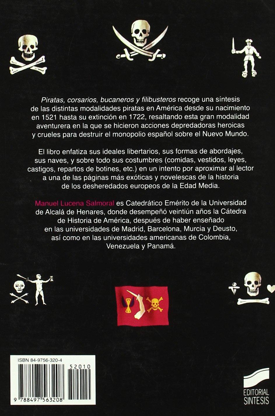 Piratas, Corsarios, Bucaneros y Filibusteros (Spanish Edition): Manuel Lucena Salmoral: 9788497563208: Amazon.com: Books