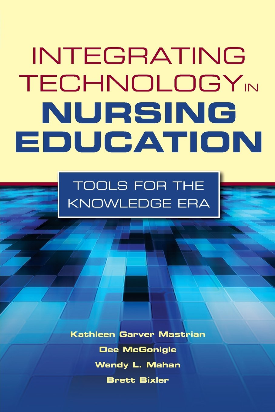Integrating Technology in Nursing Education: Tools for the Knowledge Era by Jones & Bartlett Learning