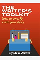 The Writer's Toolkit: How to Own and Craft Your Story Kindle Edition
