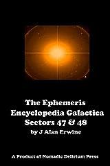 The Ephemeris Encyclopedia Galactica: Sectors 47 & 48