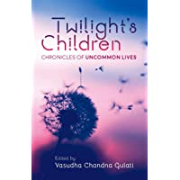 Twilight's Children: Chronicles of an Uncommon Life
