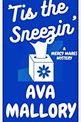 'Tis the Sneezin': A Mercy Mares Cozy Mystery Book Seven Kindle Edition
