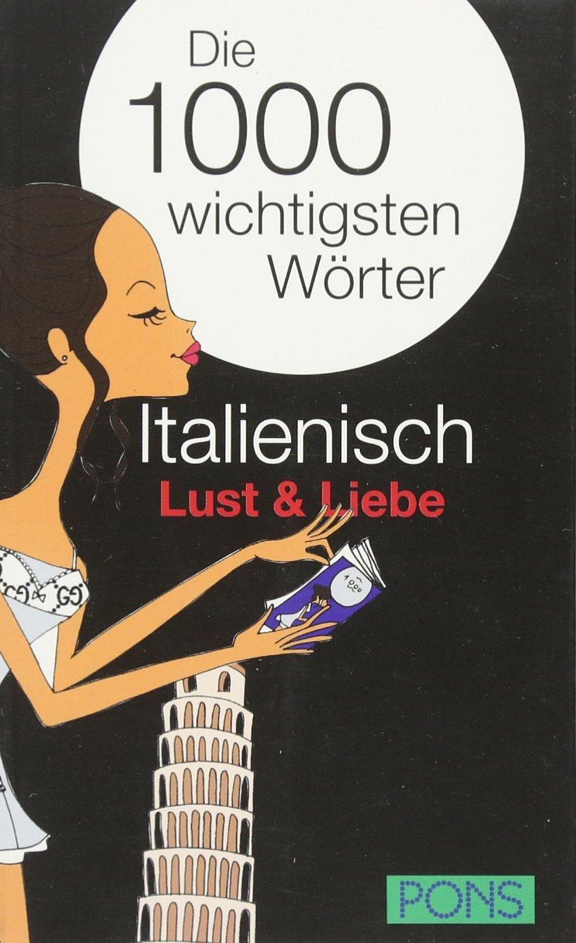 PONS Die 1000 wichtigsten Wörter Italienisch Lust und Liebe