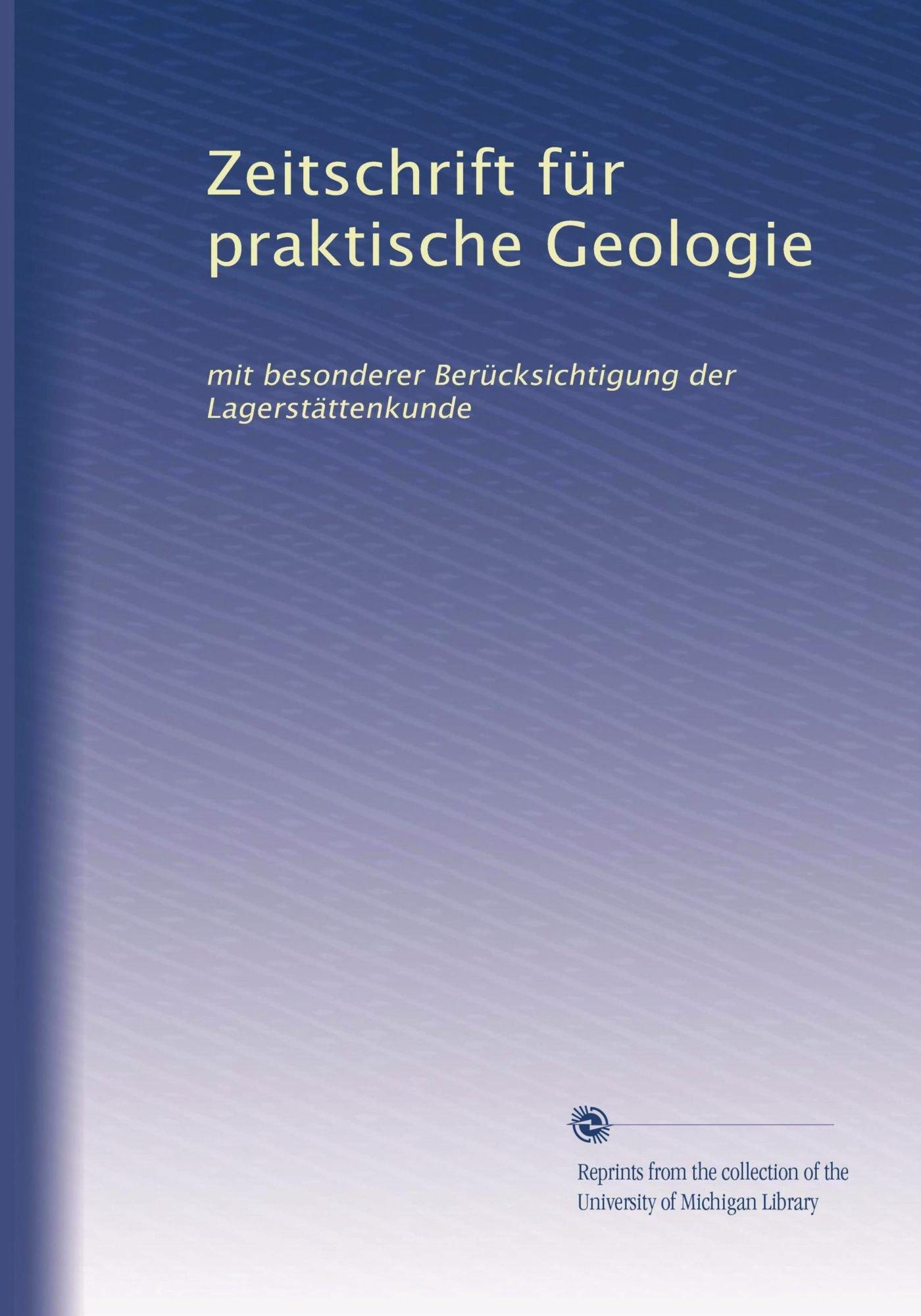Zeitschrift für praktische Geologie: mit besonderer Berücksichtigung der Lagerstättenkunde (Volume 6) (German Edition) pdf epub