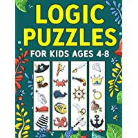 Logic Puzzles for Kids Ages 4-8: A Fun Educational Workbook To Practice Critical Thinking, Recognize Patterns, Sequences…