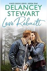 Love Rebuilt (Kings Grove) (Volume 1) Paperback