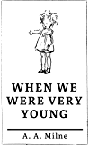When We Were Very Young (Illustrated Original Edition)