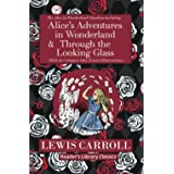 The Alice in Wonderland Omnibus Including Alice's Adventures in Wonderland and Through the Looking Glass (with the Original J