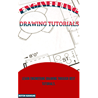 ENGINEERING DRAWING TUTORIALS: LEARN ENGINEERING DRAWING THROUGH BEST TUTORIALS. (English Edition)