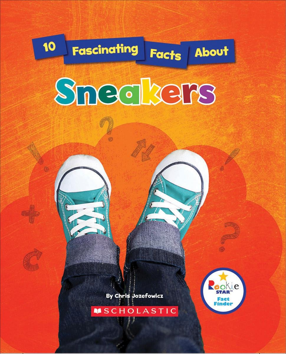 10 Fascinating Facts About Sneakers (Rookie Star: Fact