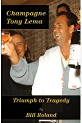 Champagne Tony Lema: Triumph to Tragedy Paperback