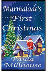 Marmalade's First Christmas: A Second Chance Romance Paperback