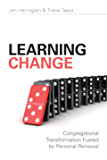 Learning Change: Congregational Transformation Fueled by Personal Renewal