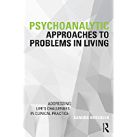Psychoanalytic Approaches to Problems in Living: Addressing Life's Challenges in Clinical Practice (Psychoanalysis in a New Key Book Series) (English Edition)