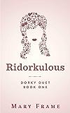 Ridorkulous (Dorky Duet Book 1)
