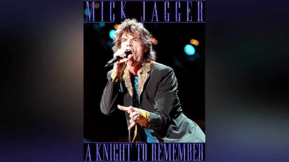 Mick Jagger: A Knight to Remember