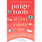 If You Could Go Anywhere: The perfect summer read for 2019, from the bestselling author (English Edition)