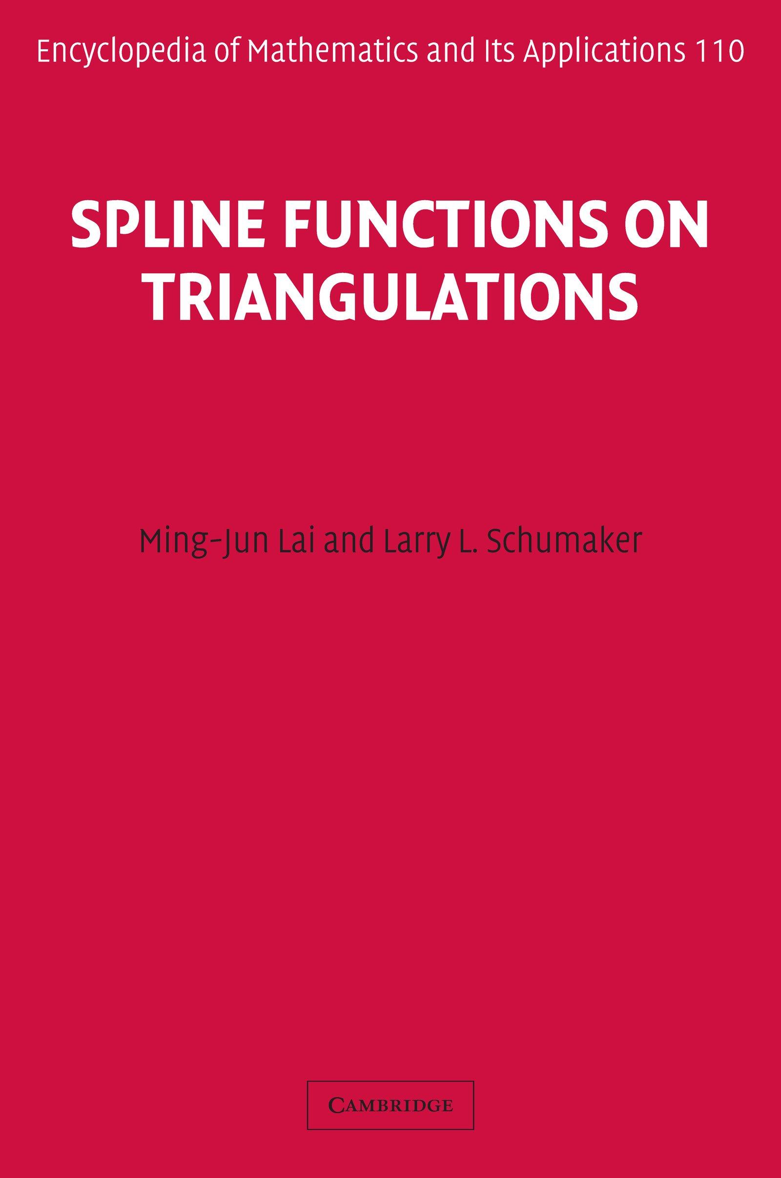 Spline Functions On Triangulations Encyclopedia Of Mathematics And Its Applications Book 110 1 Lai Ming Jun Schumaker Larry L Amazon Com