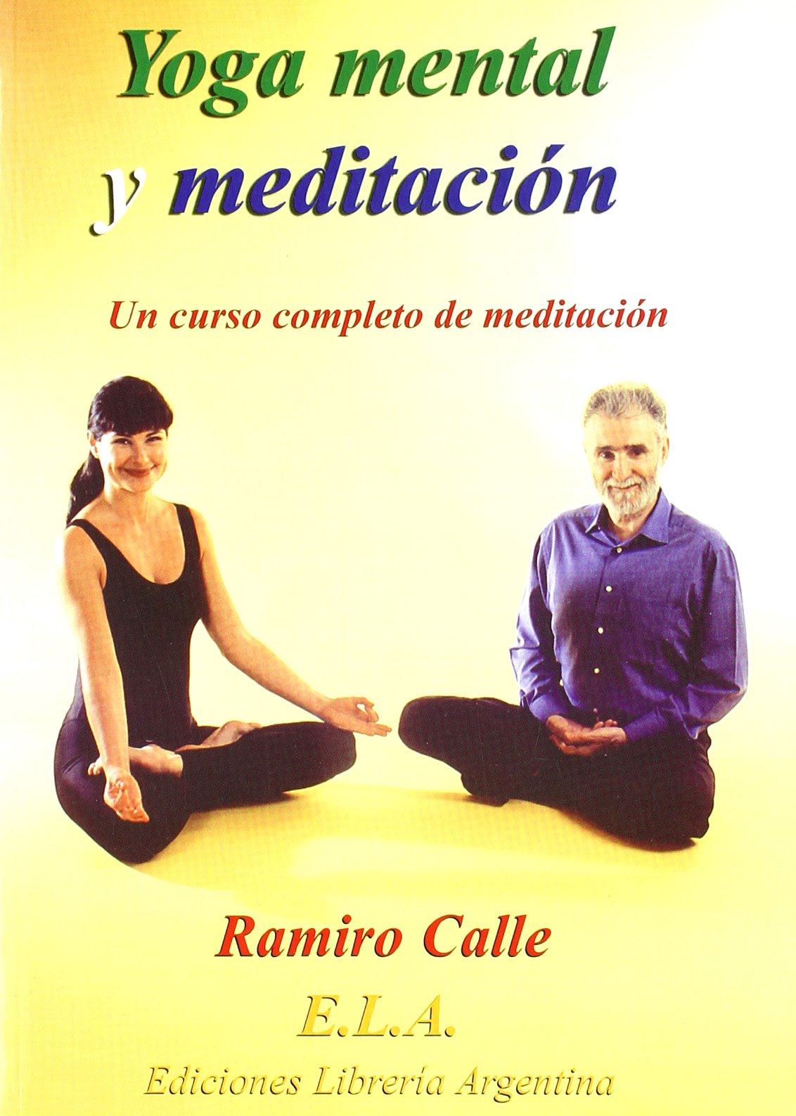 Amazon.com: Yoga mental y meditación (9788485895243): Ramiro ...