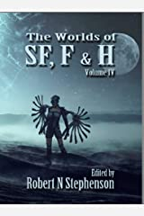The Worlds of Science Fiction, Fantasy and Horror Volume IV (Worlds of series Book 4) Kindle Edition