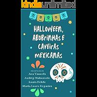 Halloween, Abobrinhas e Caveiras Mexicanas (Portuguese Edition) book cover