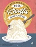 Calendario interculturale 2016. Ricotta-ri-cotte