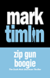 Zip Gun Boogie (The Nick Sharman Thrillers)