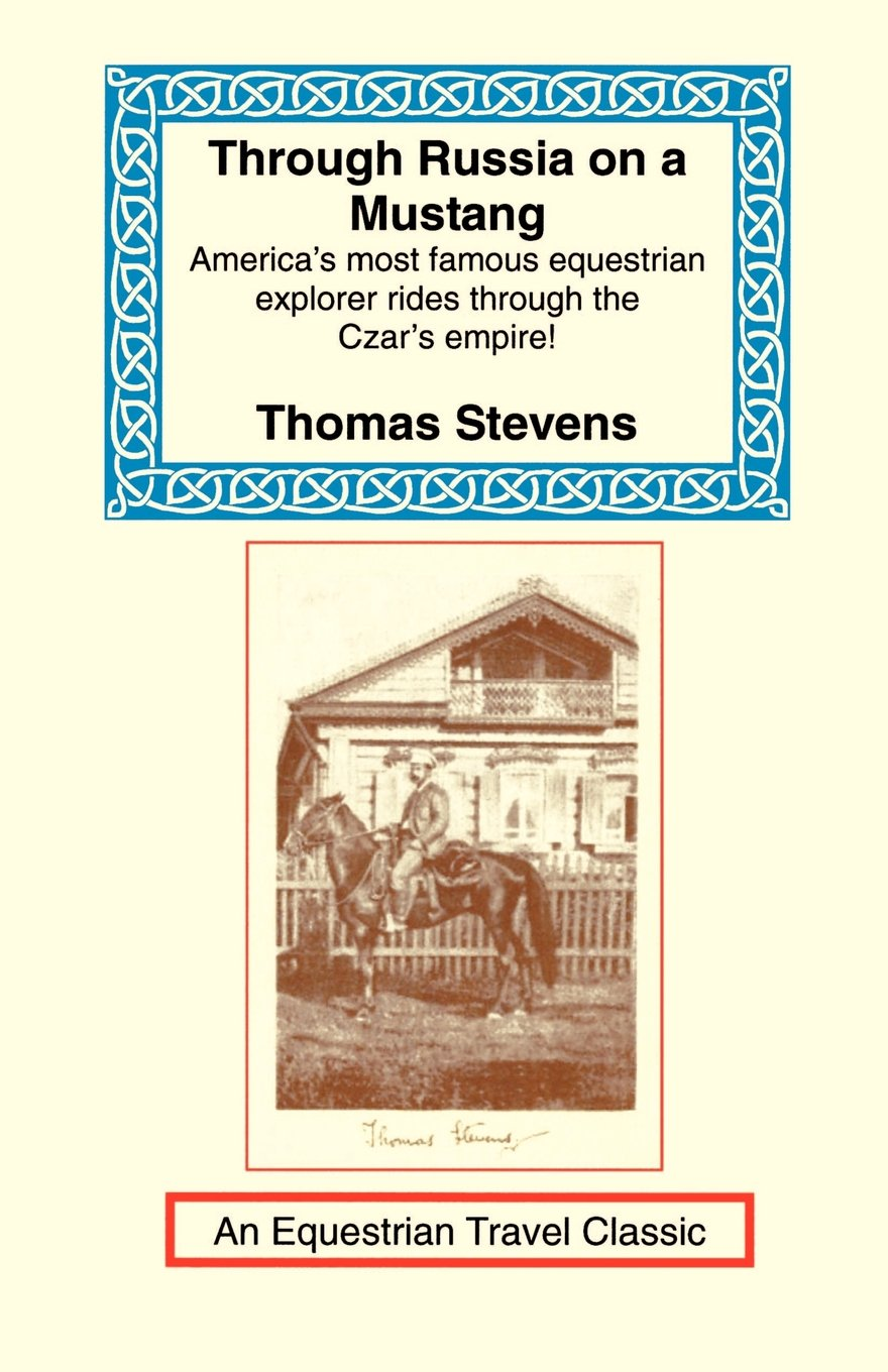 Through Russia on a Mustang (Equestrian Travel Classics)