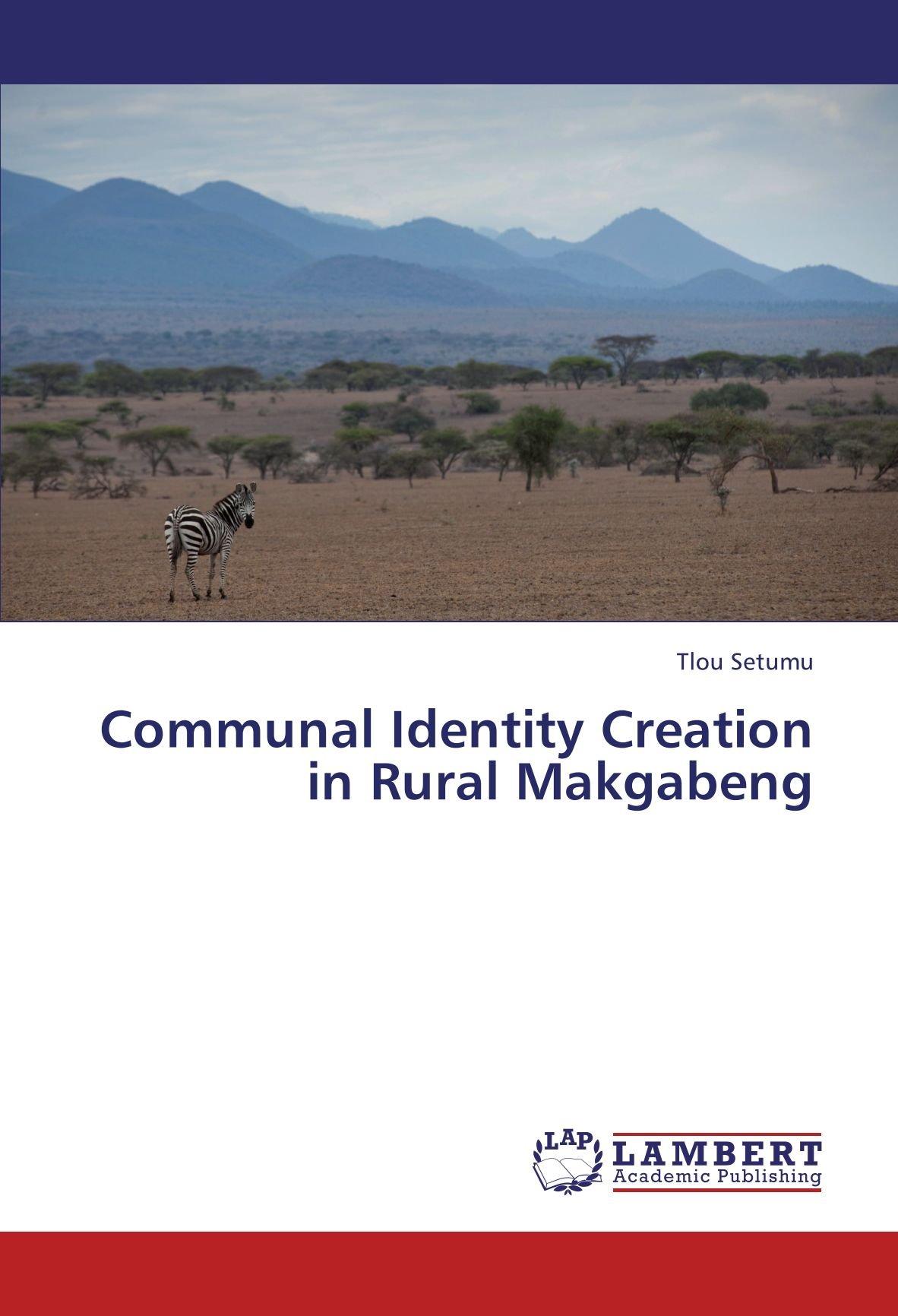 Communal Identity Creation in Rural Makgabeng: Tlou Setumu