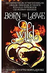 Born to Love Wild: A Paranormal Romance Short Story Anthology Paperback