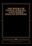 The Books of Enoch, Jubilees, And Jasher [Deluxe Edition] (English Edition)