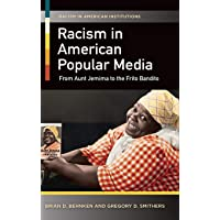 Racism in American Popular Media: From Aunt Jemima to the Frito Bandito (Racism...