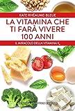 La vitamina che ti farà vivere 100 anni. Il miracolo della vitamina K2