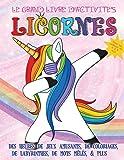 Le grand livre d'activités licornes pour les enfants de 4 à 8 ans: Des heures de jeux amusants, de coloriages, de labyrinthes, de mots mêlés, & plus (French Edition)