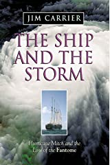 The Ship and the Storm: Hurricane Mitch and the Loss of the Fantome Kindle Edition