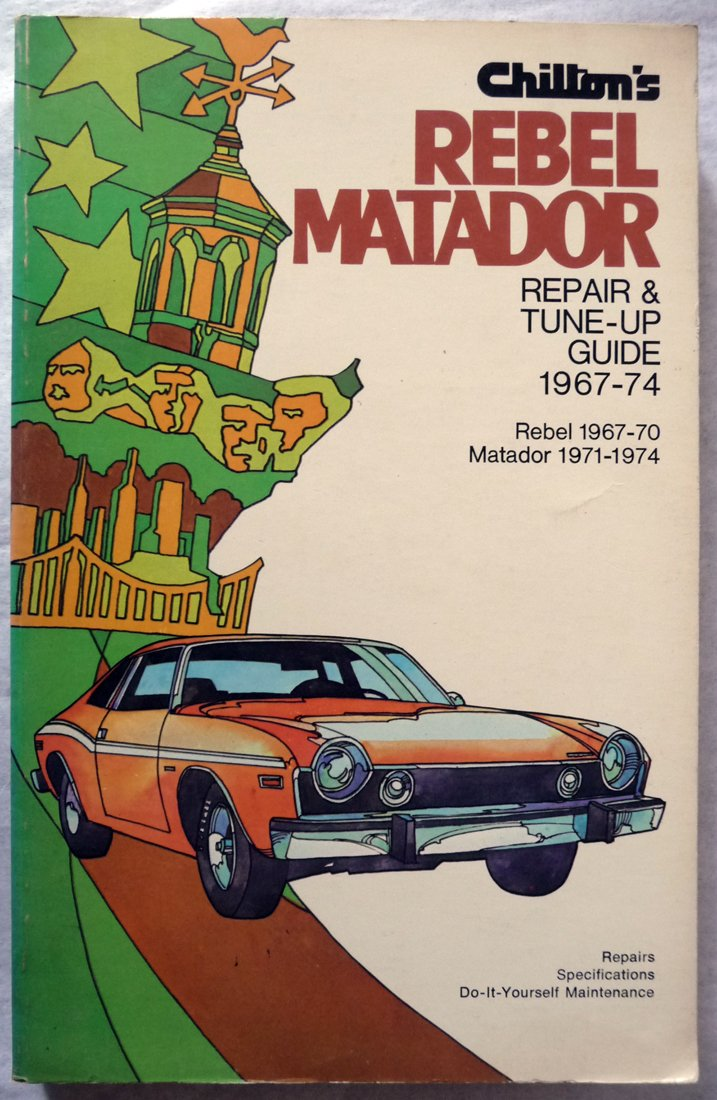 Repair and Tune-up Guide for Rebel, Matador: Chilton Automotive Books:  9780801959868: Amazon.com: Books