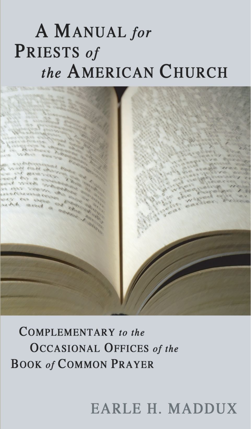 A Manual for Priests of the American Church: Complimentary to the  Occasional Offices of the Book of Common Prayer Paperback – July 27, 2004