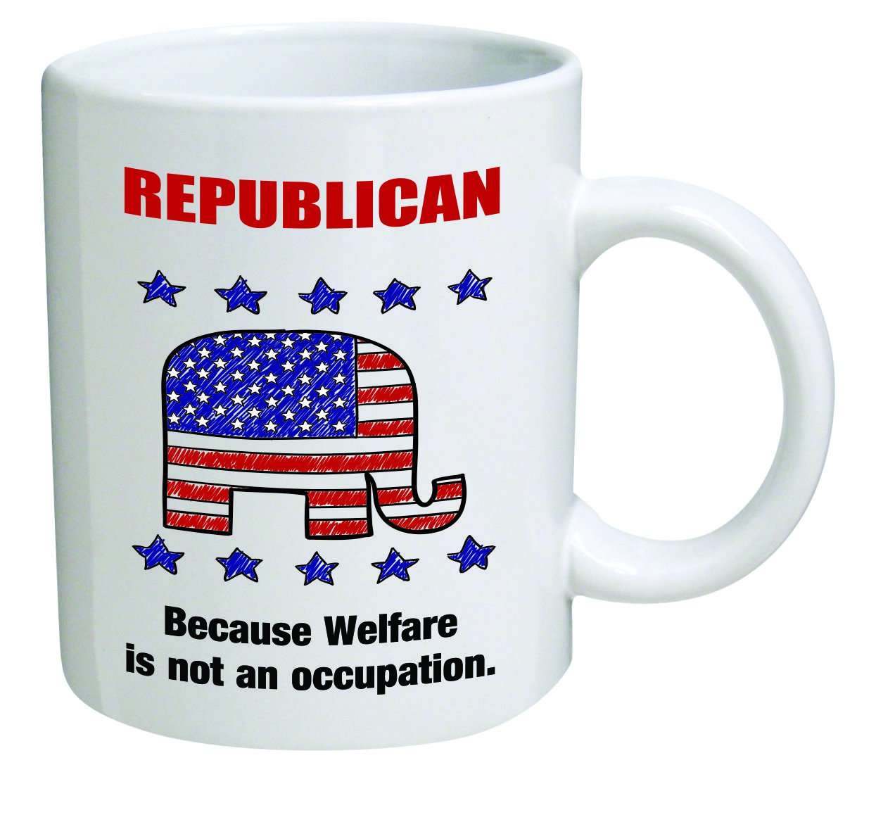 Funny Mug - Republican Because Welfare Is Not An Occupation - 11 Oz Coffee Mu.. 2