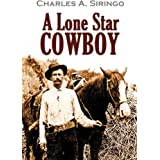 A Lone Star Cowboy: Being Fifty Years' Experience in the Saddle as Cowboy, Detective and New Mexico Ranger, on Every Cow Trai