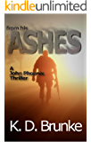 From His Ashes: A John Phoenix Thriller